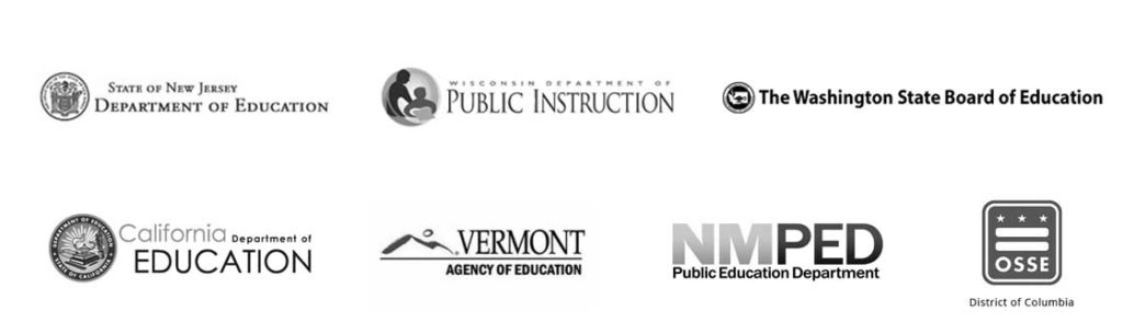 The logos of 7 of our clients: Seven of our clients: The State of New Jersey Department of Education, The Wisconsin Department of Public Instruction, The Washington State Board of Education, The California Department of Education, The Vermont Agency of Education, The New Mexico Public Education Department, Office of the State Superintendent of Education